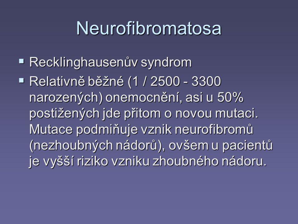 Neurofibromatosa Recklinghausenův syndrom