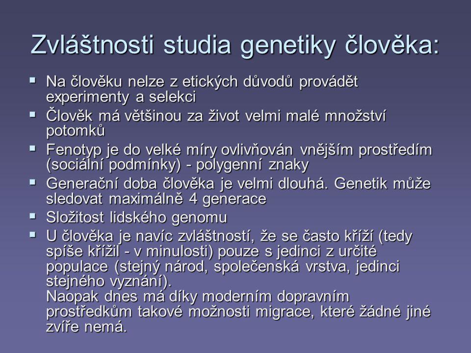 Zvláštnosti studia genetiky člověka: