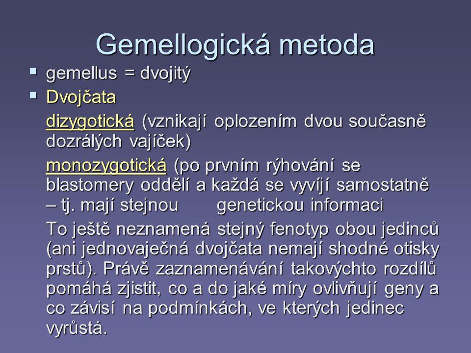 Gemellogická metoda gemellus = dvojitý Dvojčata