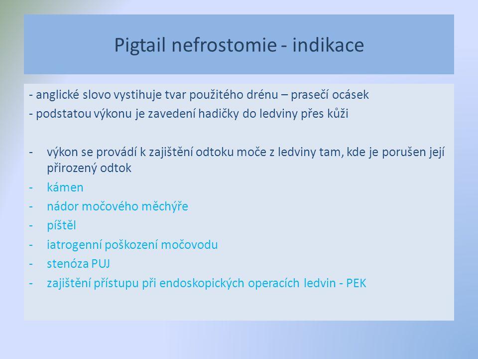 Pigtail nefrostomie - indikace