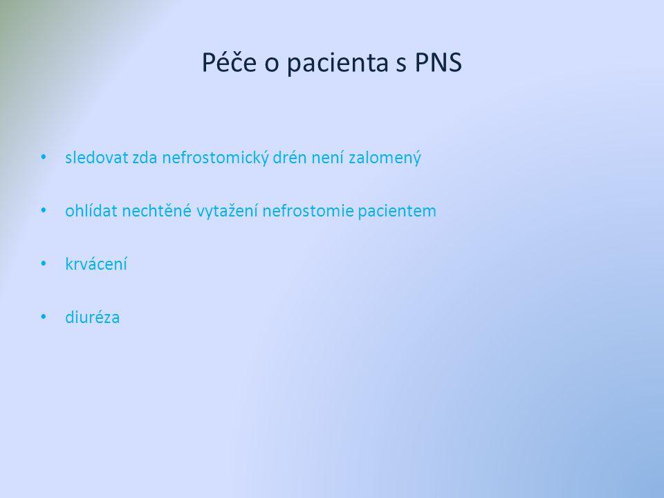 Péče o pacienta s PNS sledovat zda nefrostomický drén není zalomený