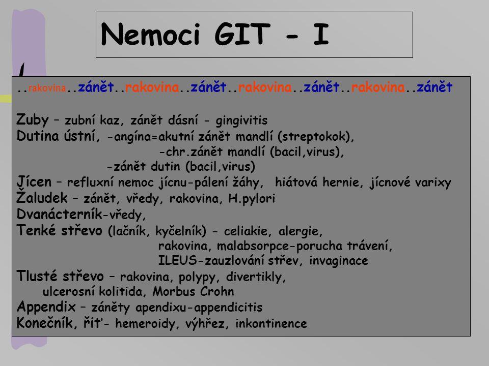 Nemoci GIT - I ..rakovina..zánět..rakovina..zánět..rakovina..zánět..rakovina..zánět. Zuby – zubní kaz, zánět dásní - gingivitis.
