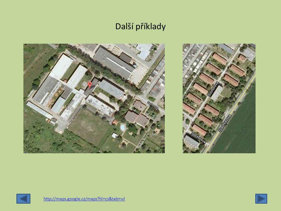 Další příklady http://maps.google.cz/maps hl=cs&tab=wl