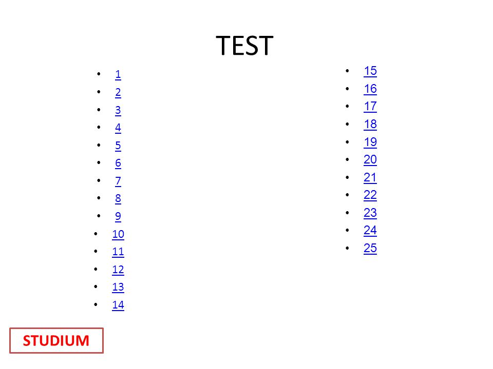 TEST 15 16 17 18 19 20 21 22 23 24 25 1 2 3 4 5 6 7 8 9 10 11 12 13 14 STUDIUM