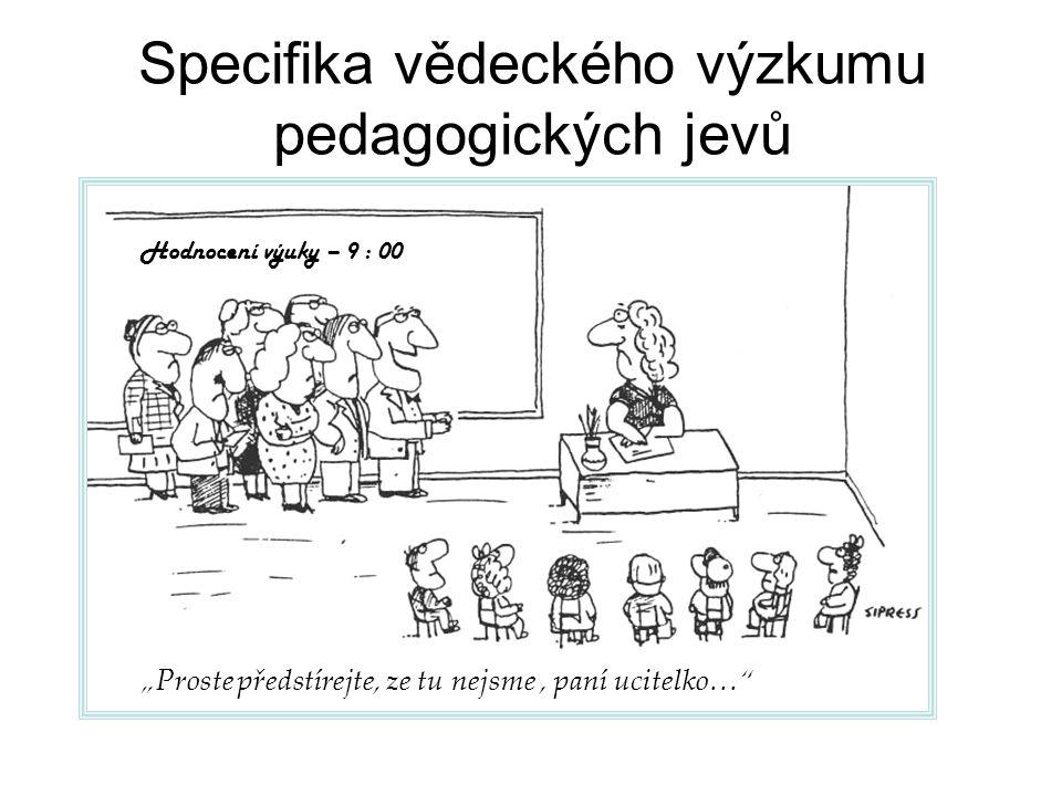 Specifika vědeckého výzkumu pedagogických jevů