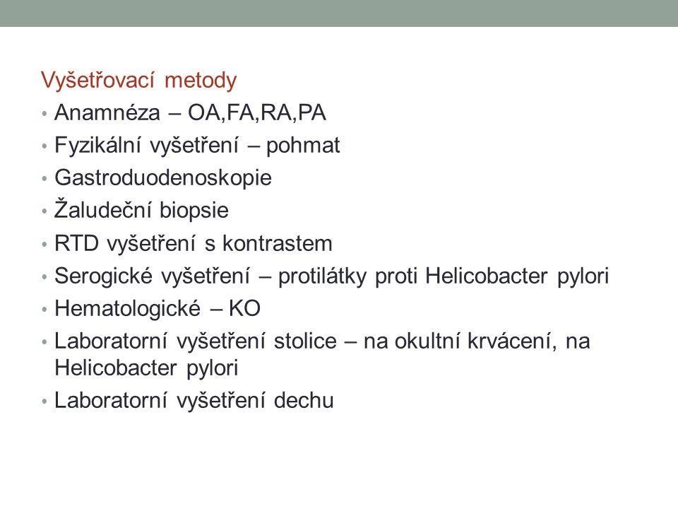 Vyšetřovací metody Anamnéza – OA,FA,RA,PA. Fyzikální vyšetření – pohmat. Gastroduodenoskopie. Žaludeční biopsie.