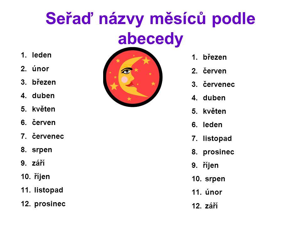 Seřaď názvy měsíců podle abecedy