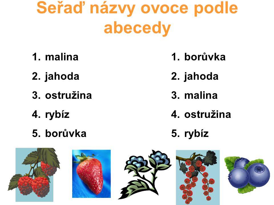 Seřaď názvy ovoce podle abecedy