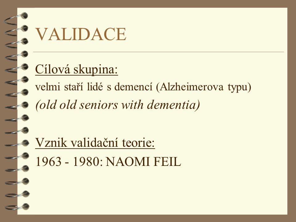 VALIDACE Cílová skupina: (old old seniors with dementia)