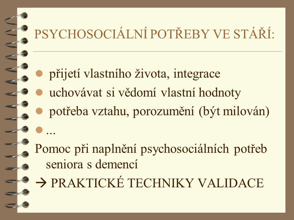 PSYCHOSOCIÁLNÍ POTŘEBY VE STÁŘÍ: