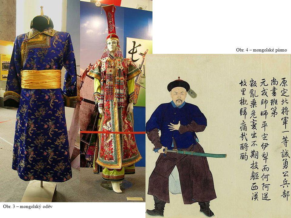 Obr. 4 – mongolské písmo Obr. 3 – mongolský oděv