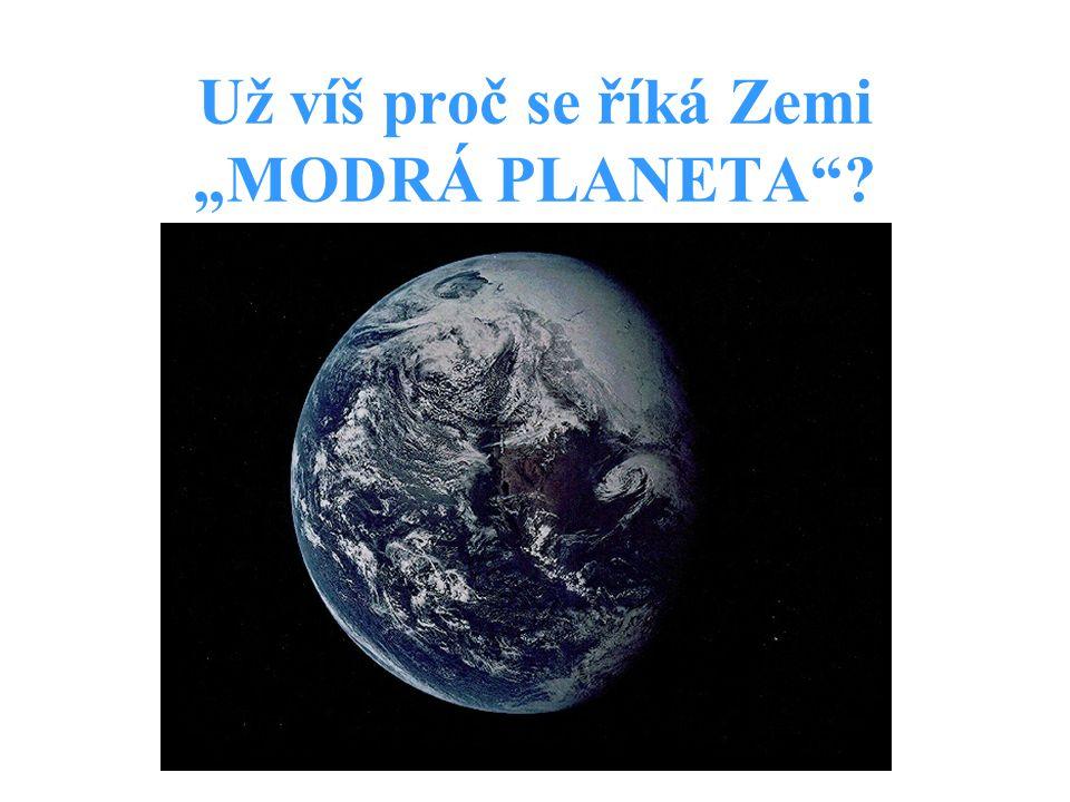"""Už víš proč se říká Zemi """"MODRÁ PLANETA"""