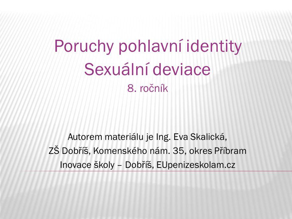Poruchy pohlavní identity Sexuální deviace 8. ročník