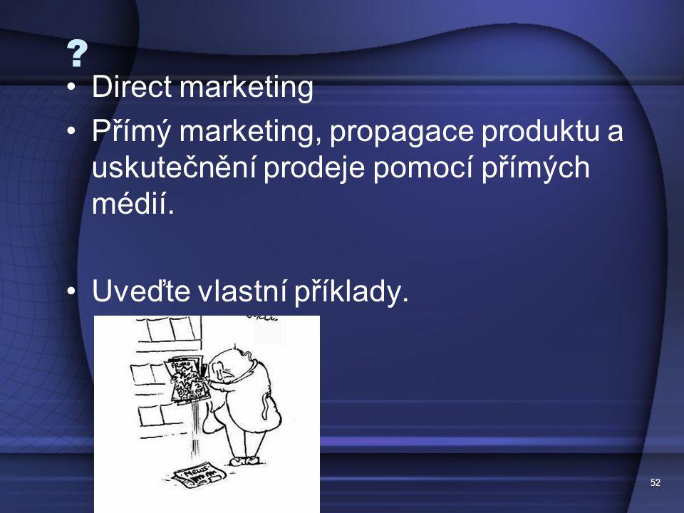 Direct marketing. Přímý marketing, propagace produktu a uskutečnění prodeje pomocí přímých médií.