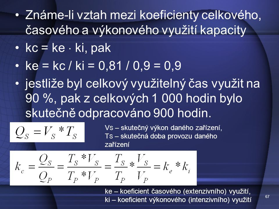 Známe-li vztah mezi koeficienty celkového, časového a výkonového využití kapacity