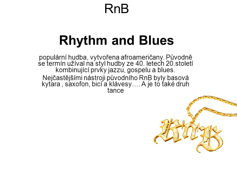 RnB Rhythm and Blues