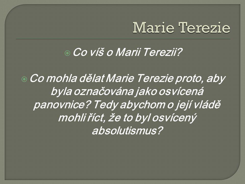 Marie Terezie Co víš o Marii Terezii