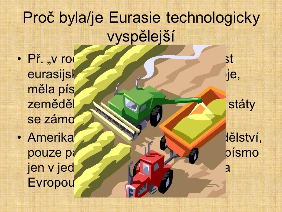Proč byla/je Eurasie technologicky vyspělejší