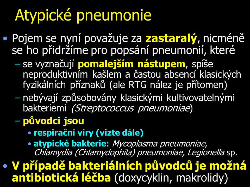 Atypické pneumonie Pojem se nyní považuje za zastaralý, nicméně se ho přidržíme pro popsání pneumonií, které.