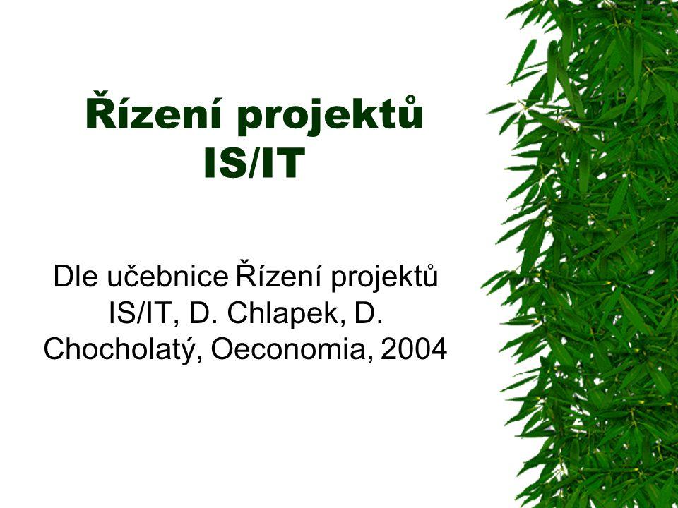 Řízení projektů IS/IT Dle učebnice Řízení projektů IS/IT, D.