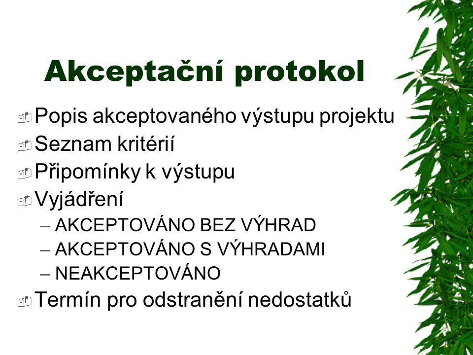 Akceptační protokol Popis akceptovaného výstupu projektu