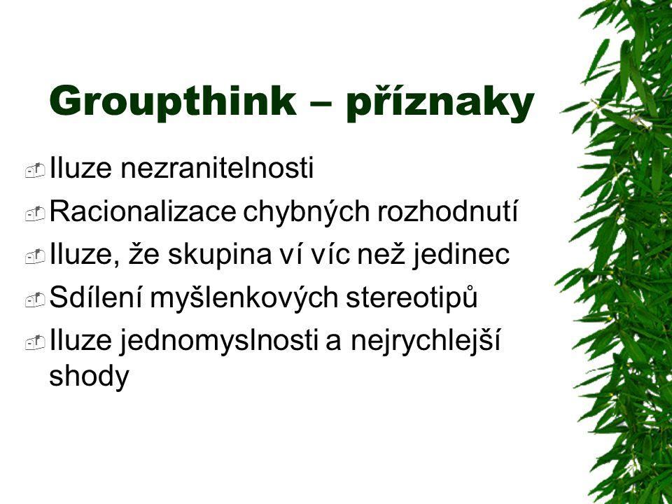 Groupthink – příznaky Iluze nezranitelnosti