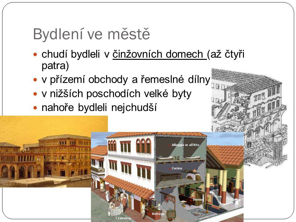 Bydlení ve městě chudí bydleli v činžovních domech (až čtyři patra)