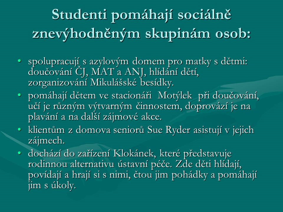 Studenti pomáhají sociálně znevýhodněným skupinám osob: