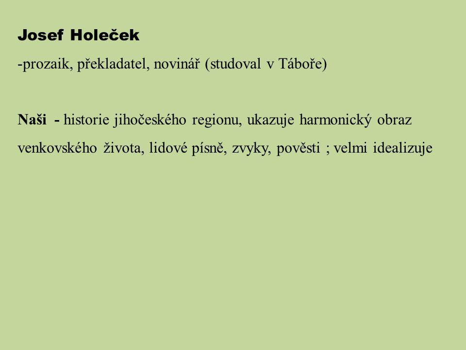 Josef Holeček prozaik, překladatel, novinář (studoval v Táboře)