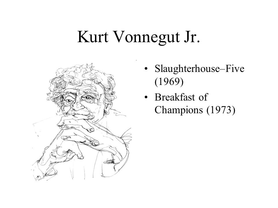 Kurt Vonnegut Jr. Slaughterhouse–Five (1969)