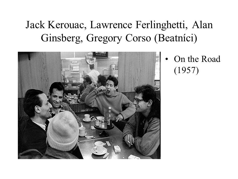 Jack Kerouac, Lawrence Ferlinghetti, Alan Ginsberg, Gregory Corso (Beatníci)