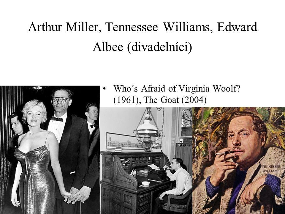 Arthur Miller, Tennessee Williams, Edward Albee (divadelníci)