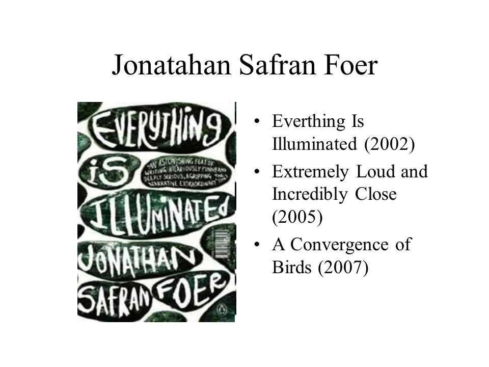 Jonatahan Safran Foer Everthing Is Illuminated (2002)