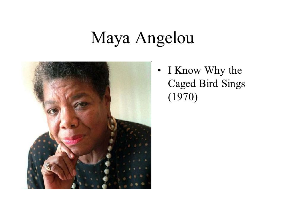 Maya Angelou I Know Why the Caged Bird Sings (1970)