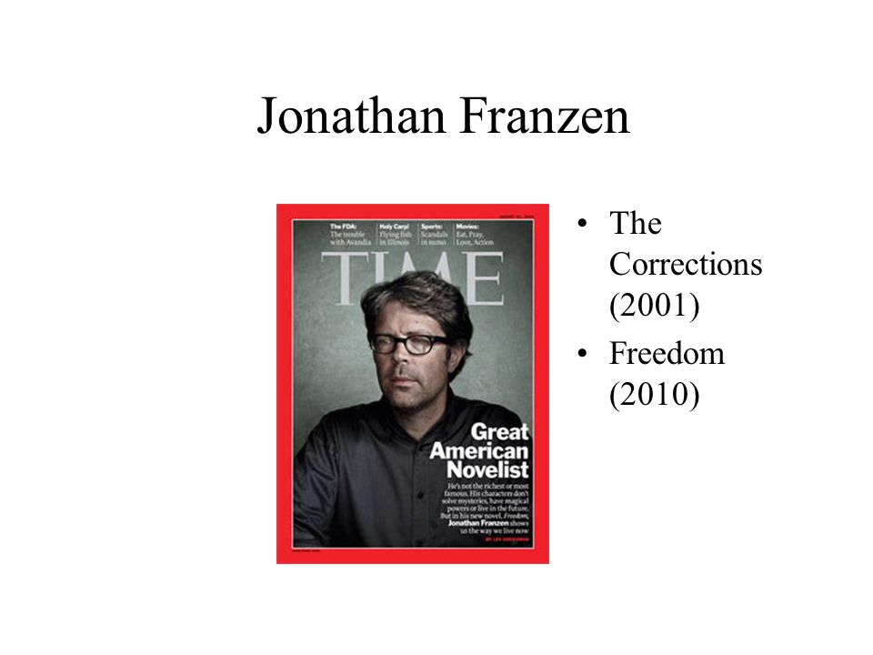 Jonathan Franzen The Corrections (2001) Freedom (2010)