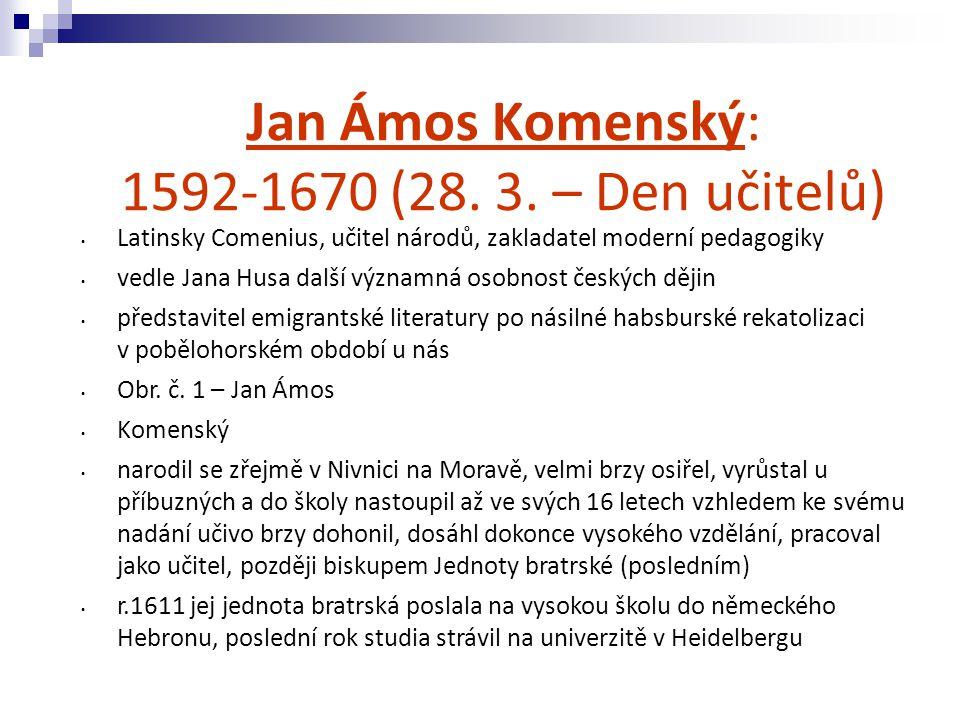 Jan Ámos Komenský: 1592-1670 (28. 3. – Den učitelů)