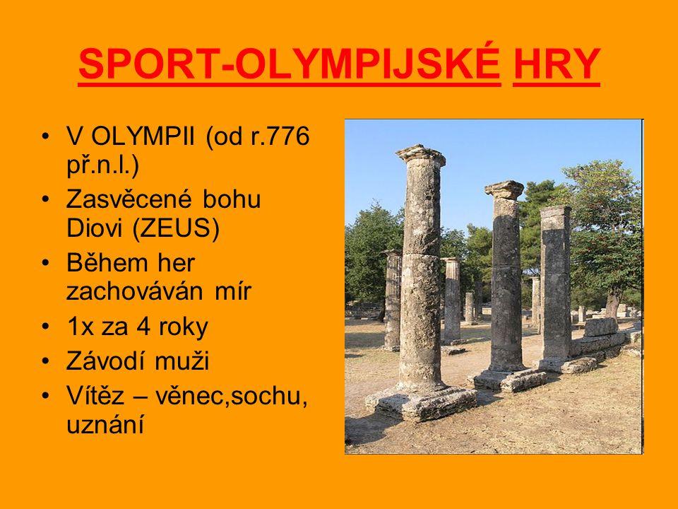 SPORT-OLYMPIJSKÉ HRY V OLYMPII (od r.776 př.n.l.)