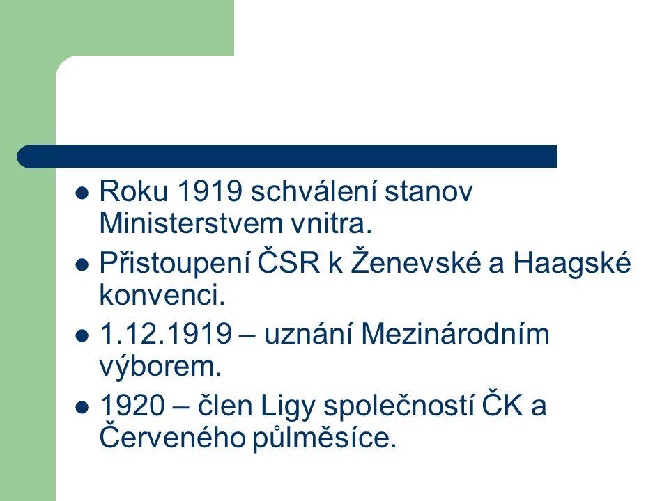 Roku 1919 schválení stanov Ministerstvem vnitra.