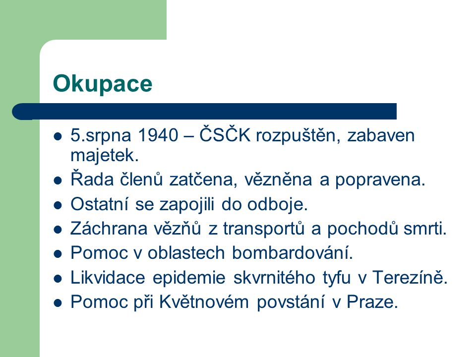 Okupace 5.srpna 1940 – ČSČK rozpuštěn, zabaven majetek.