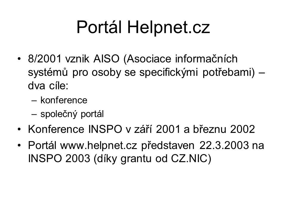 Portál Helpnet.cz 8/2001 vznik AISO (Asociace informačních systémů pro osoby se specifickými potřebami) – dva cíle: