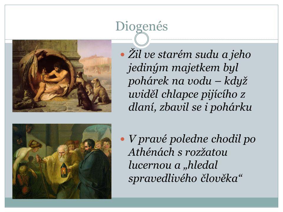 Diogenés Žil ve starém sudu a jeho jediným majetkem byl pohárek na vodu – když uviděl chlapce pijícího z dlaní, zbavil se i pohárku.