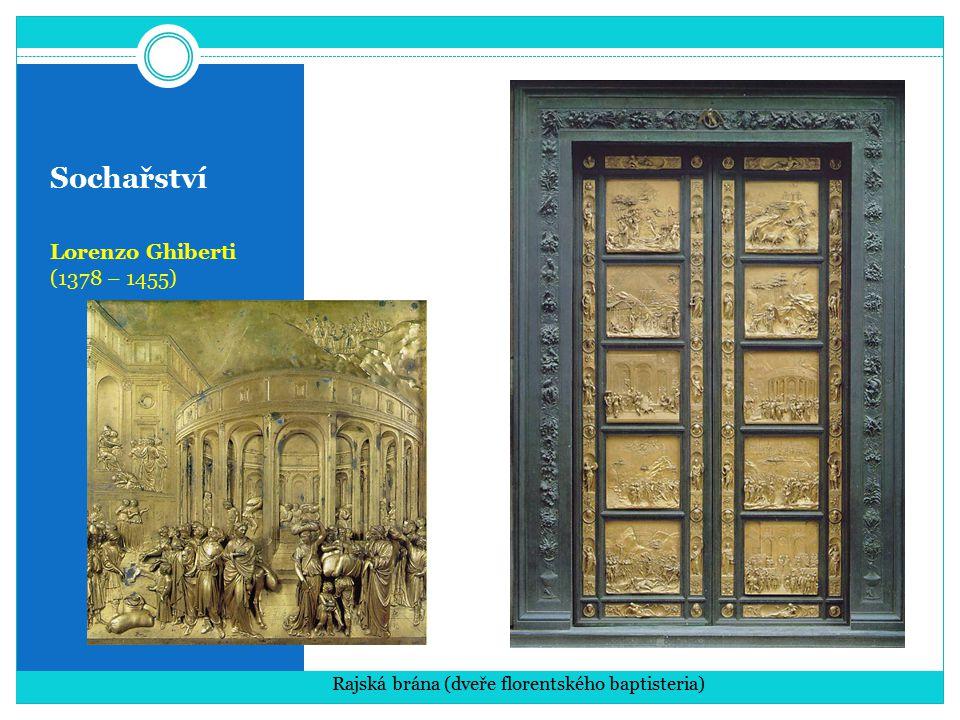 Sochařství Lorenzo Ghiberti (1378 – 1455)