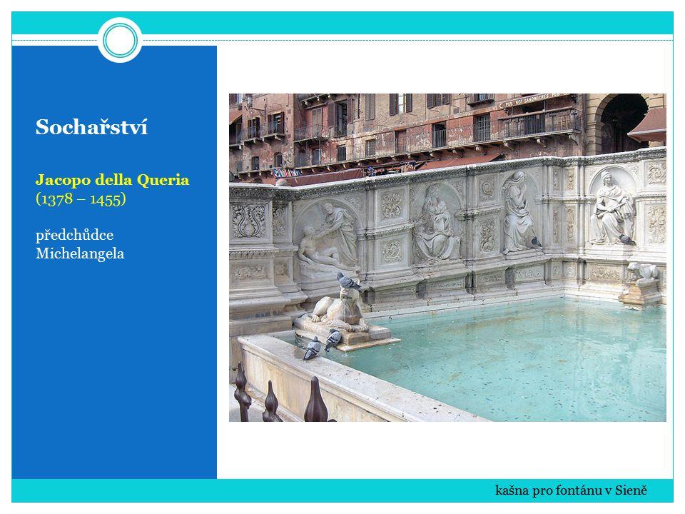 Sochařství Jacopo della Queria (1378 – 1455) předchůdce Michelangela