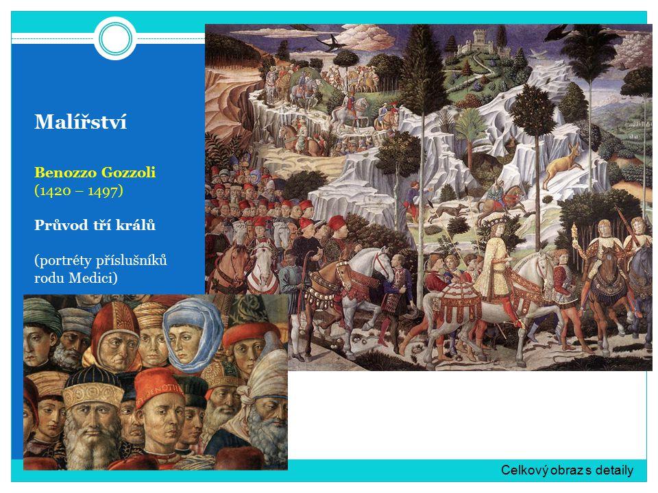 Malířství Benozzo Gozzoli (1420 – 1497) Průvod tří králů