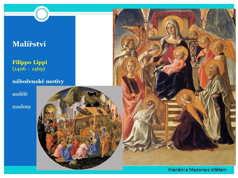Malířství Filippo Lippi (1406 – 1469) náboženské motivy andělé madony