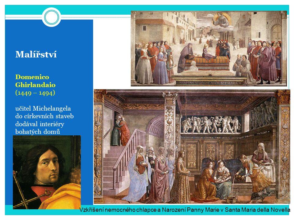 Malířství Domenico Ghirlandaio (1449 – 1494) učitel Michelangela