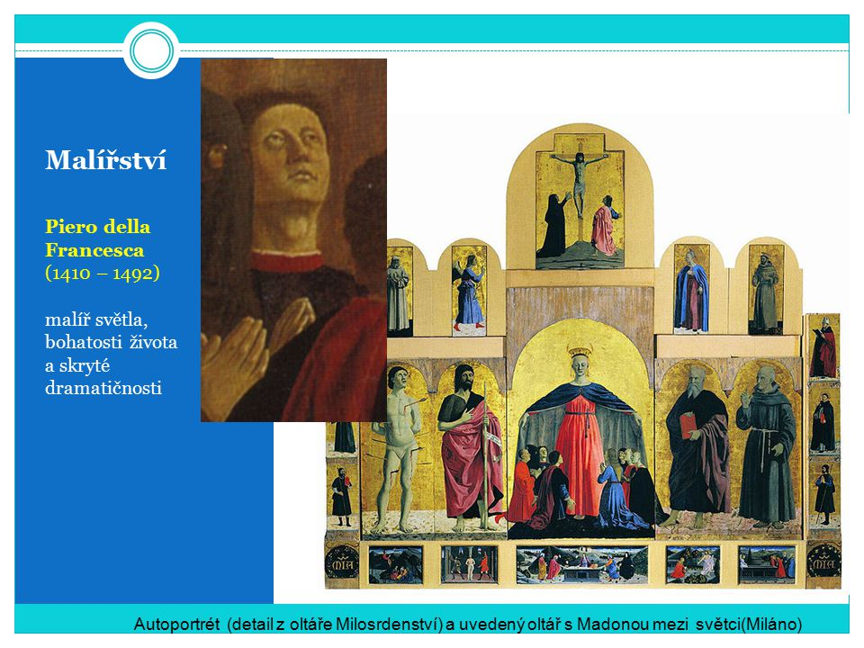 Malířství Piero della Francesca (1410 – 1492) malíř světla,