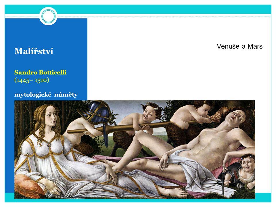 Malířství Venuše a Mars Sandro Botticelli (1445– 1510)