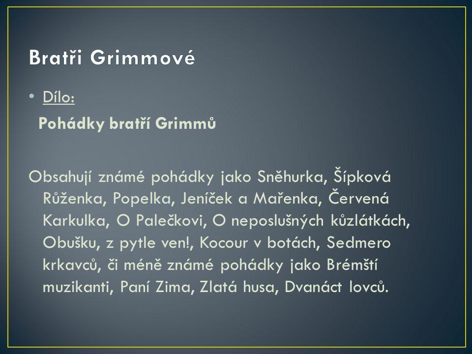 Bratři Grimmové Dílo: Pohádky bratří Grimmů