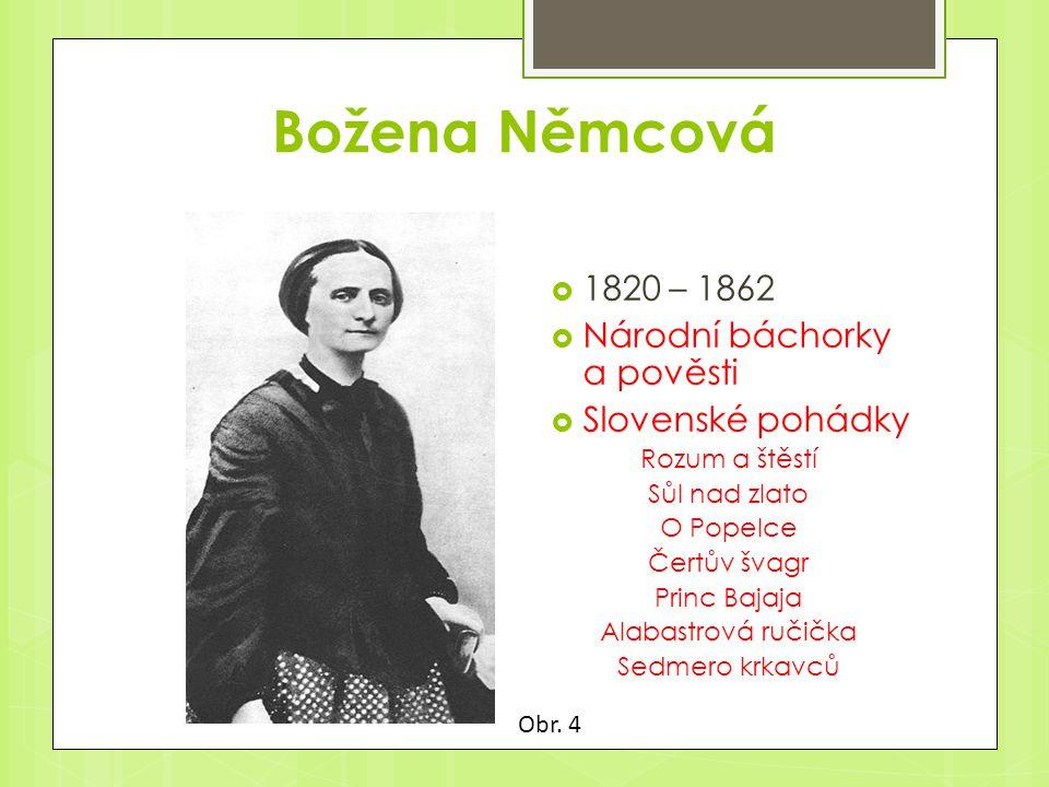 Božena Němcová 1820 – 1862 Národní báchorky a pověsti